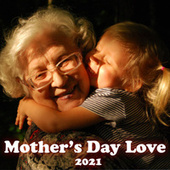 Mother's Day Love 2021 von Various Artists