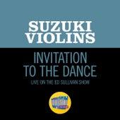 Invitation To The Dance (Live On The Ed Sullivan Show, October 16, 1966) von Suzuki Violins