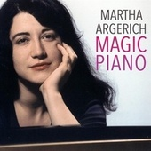 Martha Argerich: Magic Piano by Martha Argerich