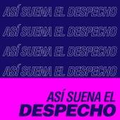 Así Suena el Despecho by Various Artists