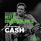 Oldies Selection: Best of Collection (2019 Remastered), Vol. 2 by Johnny Cash