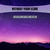 Without Your Score Compilation 2021 de Mauro Pagliarino, Mauro Rawn, V A, Pipitone