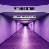 Without Details Compilation 2021 von Caiazzo
