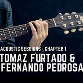 Acoustic Sessions - Chapter 1 fra Tomaz Furtado