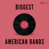 Biggest American Bands - Vol. 1 by Various Artists