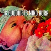 56 Buddhists Mind Aura by S.P.A