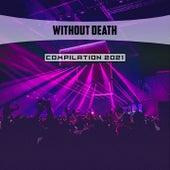 Without Death Compilation 2021 de Pezzaioli Mauro Rawn