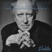 Oldies Selection: Last Collection 2019 (Remastered), Vol. 2 by John Barry