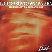 Oldies Selection: The Latin King de Mongo Santamaria
