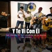 Y Te Vi Con El (En Vivo) de Leo Chaidez