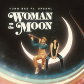 Woman On The Moon (feat. UPSAHL) by Yung Bae
