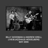 Billy Goodman & Andrew Krell Live @ Jazzhaus Heidelberg May 2000 de Billy Goodman