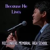 Because He Lives (Graduation Edition) von Kellenberg Memorial High School /