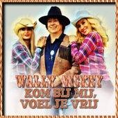 Kom bij Mij, Voel Je Vrij de Wally Mckey
