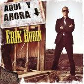 Aquí Y Ahora de Erik Rubín
