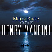 Moon River: The Henry Mancini Collection by Henry Mancini