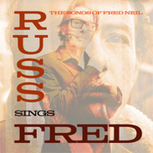 Russ Sings Fred: The Songs of Fred Neil by Russ Tolman