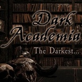 Dark Academia - The Darkest... by Various Artists