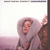 Girlfriend by Matthew Sweet