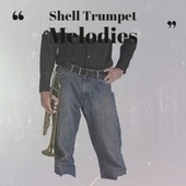 Shell Trumpet Melodies by Various Artists