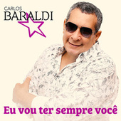 Eu vou ter sempre você de Carlos Baraldi