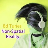 Non-Spatial Reality by 8D Tunes