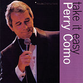 Take It Easy With Perry Como by Perry Como