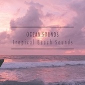 Tropical Beach Sounds by Ocean Sounds (1)