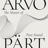 Arvo Pärt - The Master of Pure Sound by Various Artists