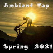 Ambient Top Spring  2021 by Various Artists