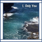 Only You by Rosa Enid Cruz Roque