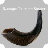 Baroque Trumpet Sunset von Various Artists