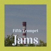 Fifth Trumpet Jams von Various Artists