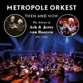 Then and Now (The Artistry of Ack & Jerry Van Rooyen 1975-2020) von Metropole Orkest