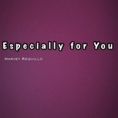 Especially For You de Harvey  Requillo