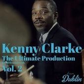 Oldies Selection: The Ultimate Production (2019 Remastered), Vol. 2 von Kenny Clarke