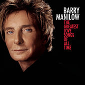 The Greatest Love Songs Of All Time by Barry Manilow