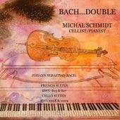 Bach... Double de Michal Schmidt