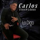 Carlos el Gusto de la Bachata, Lo Digo von Carlos El Gusto De La Bachata