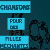 Chansons Pour Des Filles Méchantes von Jules