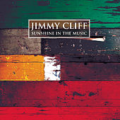 Sunshine In The Music by Jimmy Cliff
