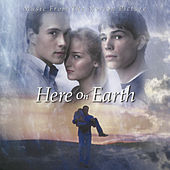 Here On Earth - Music From The Motion Picture by Original Motion Picture Soundtrack