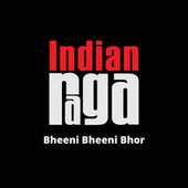 Bheeni Bheeni Bhor by Indianraga
