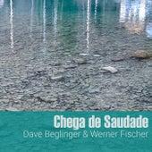 Chega de Saudade von Dave Beglinger
