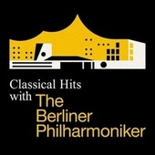 Classical Hits with the Berliner Philharmoniker von Various Artists
