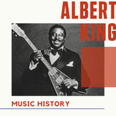 Albert King  - Music History fra Albert King