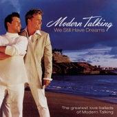 We Still Have Dreams - The Greatest Love Ballads Of Modern Talking von Modern Talking