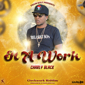 It a Work de Charly Black