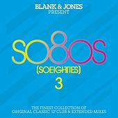 so80s (So Eighties) Volume 3 -  Pres. By Blank & Jones von Various Artists