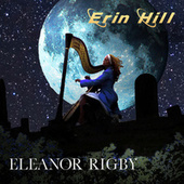 Eleanor Rigby (Video Edit) by Erin Hill